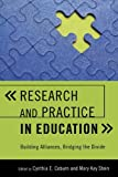 img - for Research and Practice in Education: Building Alliances, Bridging the Divide by Coburn Cynthia E. Stein Mary Kay (2010-04-16) Paperback book / textbook / text book