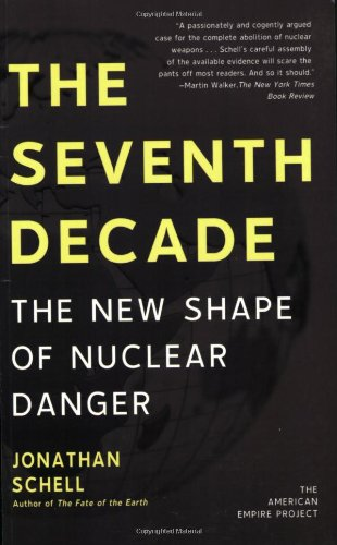 The Seventh Decade: The New Shape of Nuclear Danger...
