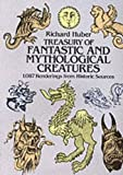 Treasury of Fantastic and Mythological Creatures: 1,087 Renderings from Historic Sources (Dover Pictorial Archive)