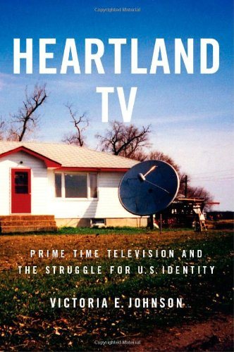 Heartland TV: Prime Time Television and the Struggle for...