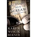 A Whisper to a Scream (The Bibliophiles Book 1) ~ Karen Wojcik Berner