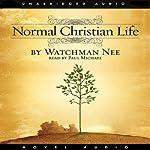 The Normal Christian Life   Watchman Nee