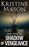 Shadow of Vengeance (Book 3 C.O.R.E. Shadow Trilogy) (CORE Shadow Triology)