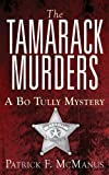 The Tamarack Murders (Sheriff Bo Tully Mysteries Book 5) by Patrick F. McManus