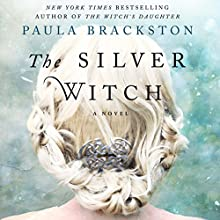 The Silver Witch (       UNABRIDGED) by Paula Brackston Narrated by Marisa Calin