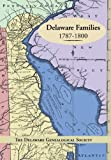 img - for Delaware Families 1787-1800 book / textbook / text book