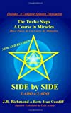 Side by Side: The Twelve Steps and A Course in Miracles (English and Spanish Edition)