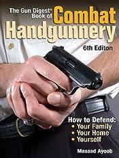The Gun Digest Book of Combat Handgunnery