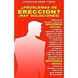 ¿PROBLEMAS DE ERECCION? ¡HAY SOLUCIONES! (COLECCION AMOR Y SEXO)