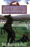 The Bad Luck Filly (Thoroughbred Series #42) (0061058734) by Campbell, Joanna