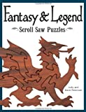 img - for Fantasy & Legend Scroll Saw Puzzles: Patterns & Instructions for Dragons, Wizards & Other Creatures of Myth book / textbook / text book