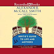 Bertie's Guide to Life and Mothers: A 44 Scotland Street Novel | [Alexander McCall Smith]