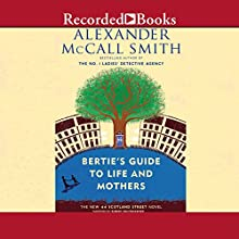 Bertie's Guide to Life and Mothers: A 44 Scotland Street Novel (       UNABRIDGED) by Alexander McCall Smith Narrated by Robert Ian Mackenzie