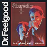 Stupidity Dr Feelgood