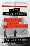 img - for A Spy Among Friends: Kim Philby and the Great Betrayal book / textbook / text book