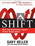 img - for Shift: How Top Real Estate Agents Tackle Tough Times (Millionaire Real Estate) book / textbook / text book
