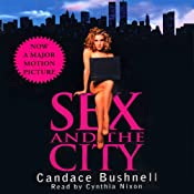 Sex and the City: 10th Anniversary Edition | [Candace Bushnell]