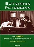 Botvinnik - Petrosian: 1963 World Chess Championship Match