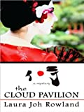 img - for Laura Joh Rowland'sThe Cloud Pavilion (Thorndike Press Large Print Historical Fiction) [Large Print] [Hardcover](2010) book / textbook / text book