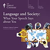 Language and Society: What Your Speech Says About You | [The Great Courses]