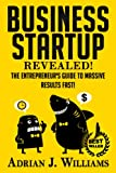 img - for Shark Tank: Business Startup! The Entrepreneur's Guide To Massive Success FAST! (Inspired By Mark Cuban, Kevin O'Leary, Robert Herjavec, Daymond John, ... Den, Business Startup, Entreprenuership) book / textbook / text book