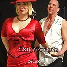 Exit Wounds | Livre audio Auteur(s) : Doug X Narrateur(s) : Doug X