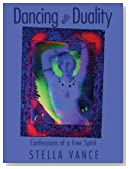 Dancing with Duality: Confessions of a Free Spirit