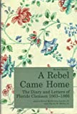 img - for A Rebel Came Home: The Diary and Letters of Floride Clemson, 1863-1866 book / textbook / text book