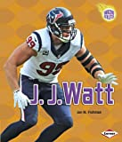 J.j. Watt (Amazing Athletes)