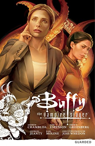Buffy the Vampire Slayer: Season Nine Volume 3: Guarded, Andrew Chambliss; Jane Espenson; Drew Z. Greenberg