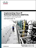 Implementing Cisco IP Switched Networks (SWITCH) Foundation Learning Guide: (CCNP SWITCH 300-115) (Foundation Learning Gui...