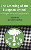 img - for The Greening of the European Union?: Examining the Eu's Environmental Credentials (Contemporary European Studies) book / textbook / text book