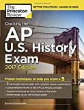 img - for Cracking the AP U.S. History Exam, 2017 Edition: Proven Techniques to Help You Score a 5 (College Test Preparation) book / textbook / text book