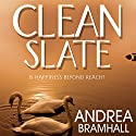 Clean Slate Audiobook by Andrea Bramhall Narrated by Victoria Aston