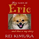 My Name Is Eric | Rei Kimura
