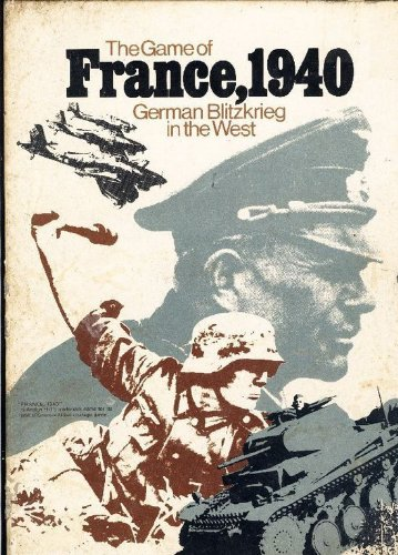 THE GAME OF FRANCE, 1940: GERMAN BLITZKRIEG IN THE WEST PDF