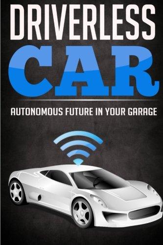 Driverless Car: Autonomous Future In Your Garage (Autonomous Car compare prices)