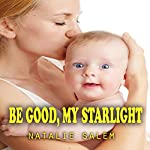 Be Good, My Starlight: An Amish Romance | Natalie Salem