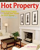 Hot Property: Easy Home Staging to Sell Your House for More Money in Any Market/A Canadian Guide
