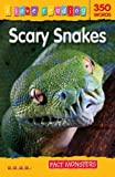 Scary Snakes (I Love Reading): Fact Monsters