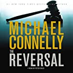 The Reversal: Harry Bosch, Book 16 (Mickey Haller, Book 3) (       ABRIDGED) by Michael Connelly Narrated by Peter Giles