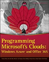 Programming Microsoft`s Clouds: Windows Azure and Office 365 ebook download