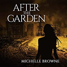 After the Garden: The Memory Bearers Saga, Book 1 (       UNABRIDGED) by Michelle Browne Narrated by Sam Smith