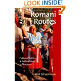 Romani Routes: Cultural Politics and Balkan Music in Diaspora (American Musicspheres)
