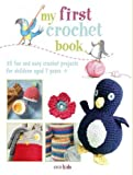 My First Crochet Book (Cico Kidz)