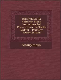 'archivio Di Volterra: Storia Volterrana del Provveditore Raffaello