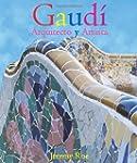 Gaudi: Architect and Artist