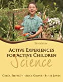 img - for Active Experiences for Active Children: Science (3rd Edition) book / textbook / text book
