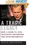 A Tragic Legacy: How a Good vs. Evil...