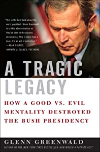 "Cover of ""A Tragic Legacy: How a Good vs...."